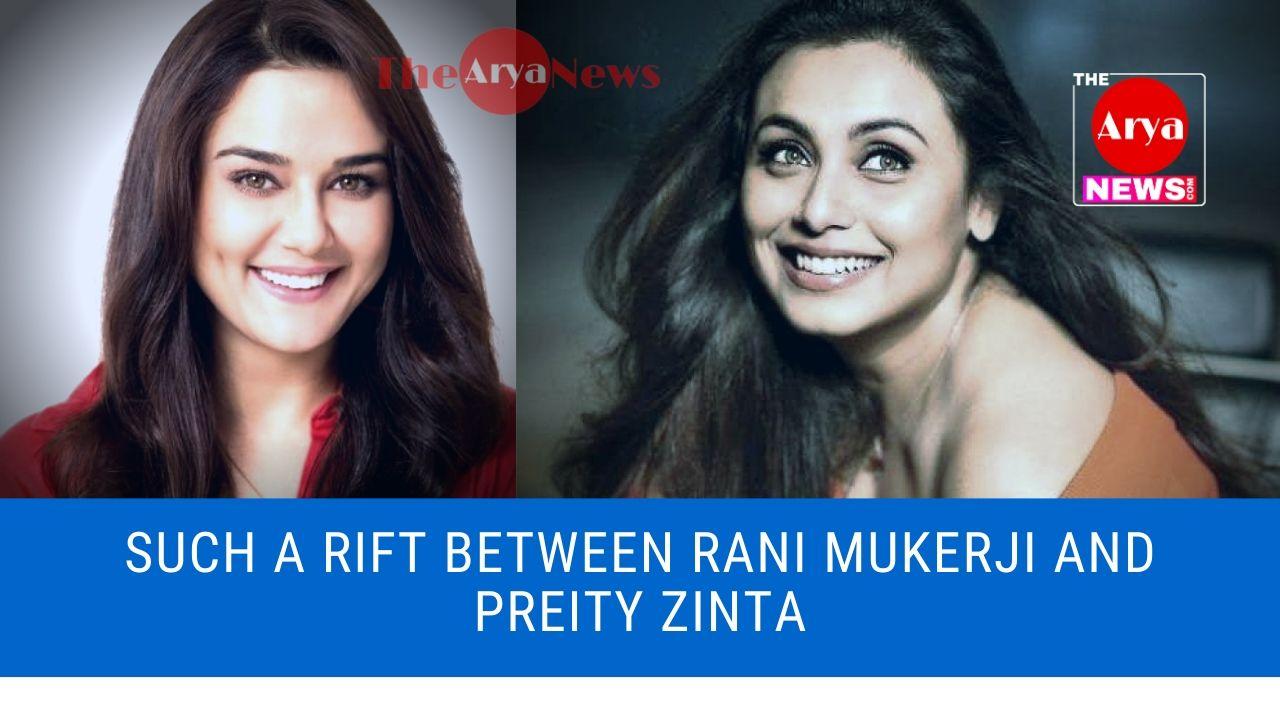 Such a rift between Rani Mukerji and Preity Zinta