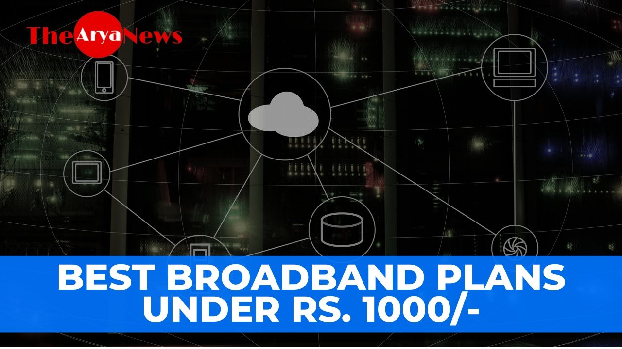 Best BroadBand Plans Under Rs. 1000/- Airtel, BSNL, ATC